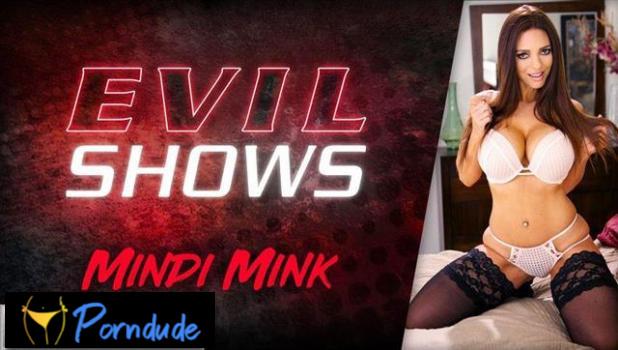 Evil Shows – Mindi Mink - Evil Angel - Mindi Mink