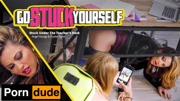 Stuck Under The Teacher's Desk - Go Stuck Yourself - Crystal Taylor And Angel Youngs
