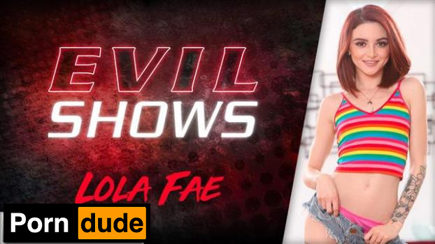 Evil Shows – Lola Fae - Evil Angel - Lola Fae
