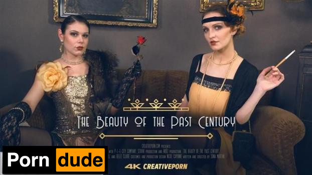 E09 The Beauty Of The Past Century - Creative Porn - E09 The Beauty Of The Past Century