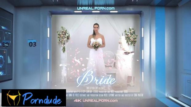 E05 Bride - Unreal Porn - E05 Bride